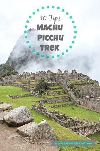 10 Tips for trekking to Machu Picchu in Peru from a hiking novice! | www.eatworktravel.com - A luxury, adventure couple