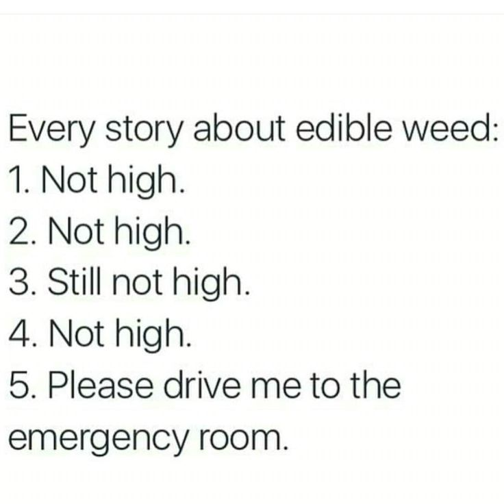 Edibles. they sneak up on you lol. You ought to try drinkable--coffee and weed-
