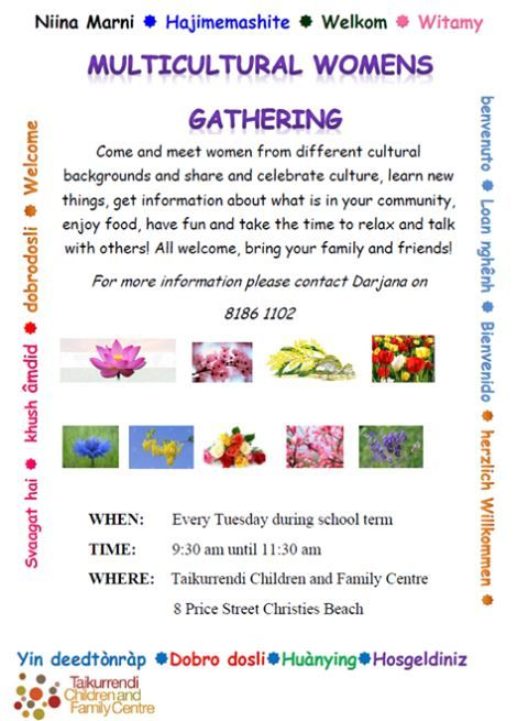 Taikurrendi Children and Family Centre at Christies Beach runs a Multicultural Women's Gathering every Tuesday (during school term) from 9:30 - 11:30am. All are welcome! smile emoticon