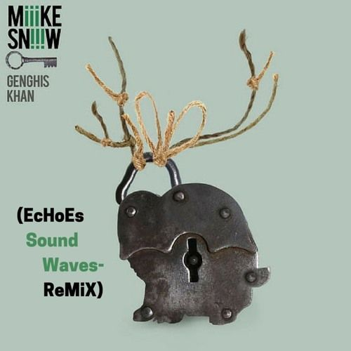 Genghis Khan (EcHoEs Sound Waves - ReMiX) Miike Snow (mp3) by SoUnD WaVeS-official on SoundCloud