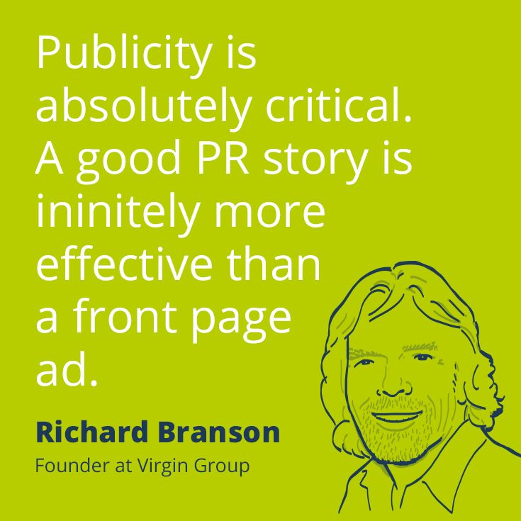 """PR quote by Richard Branson: """"Publicity is absolutely critical. A good PR story is infinitely more effective than a front page ad."""""""
