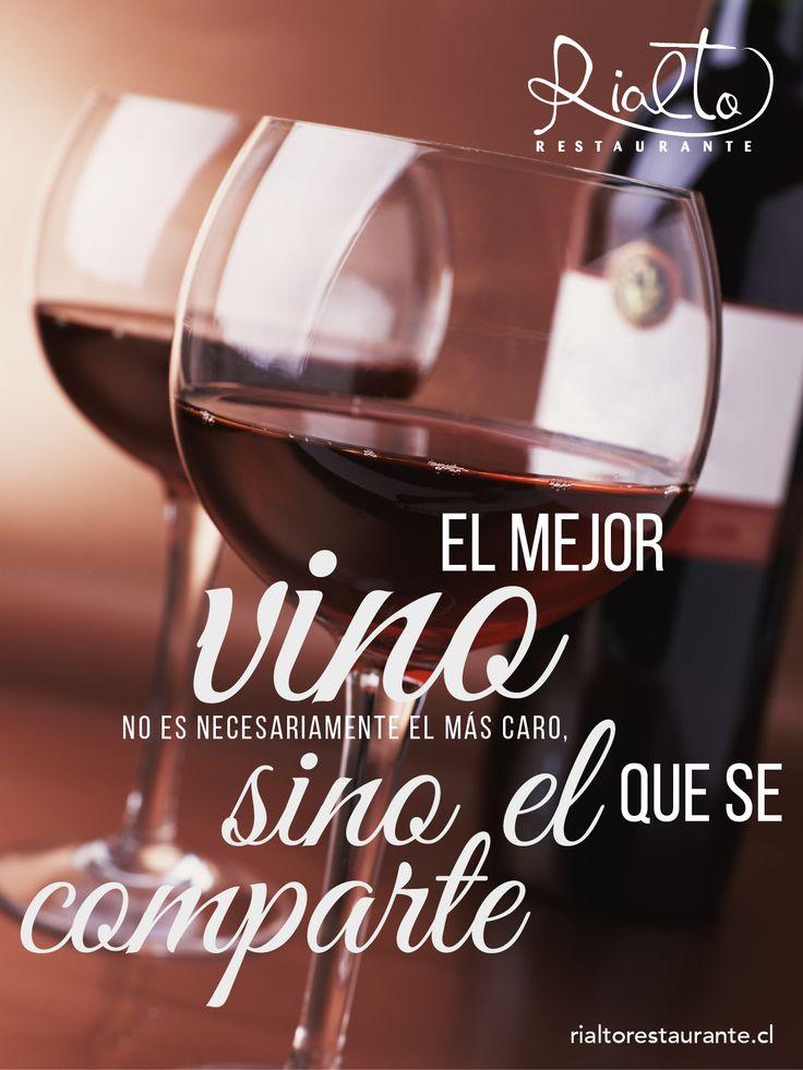 El mejor vino no es necesariamente el más caro, sino el que se comparte.