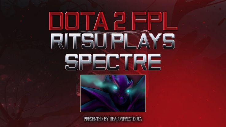 Dota 2 FPL Ritsu Plays Spectre [1830676035]