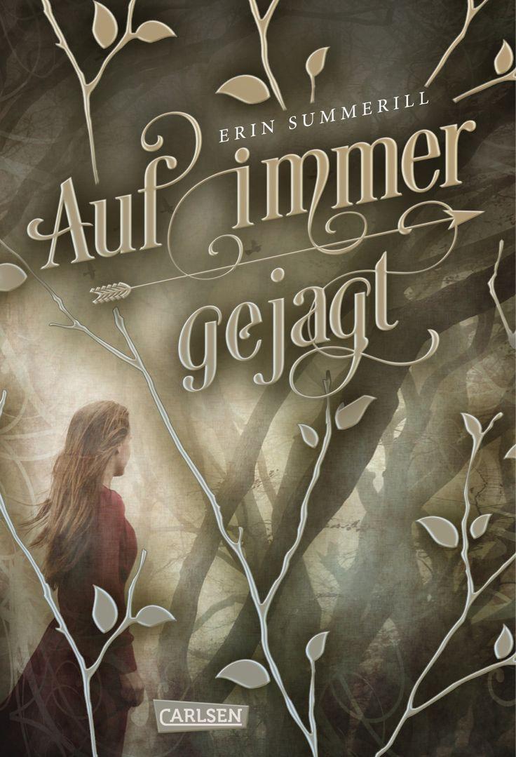 Auf immer gejagt (Königreich der Wälder 1) von Erin Summerill  *** Ein überraschendes, fesselndes Abenteuer und eine wunderschöne Liebesgeschichte! ***  www.bittersweet.de/produkt/auf-immer-gejagt-koenigreich-der-waelder-1/3383