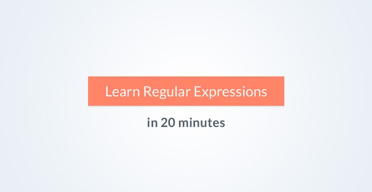 Learn Regular Expressions in 20 Minutes