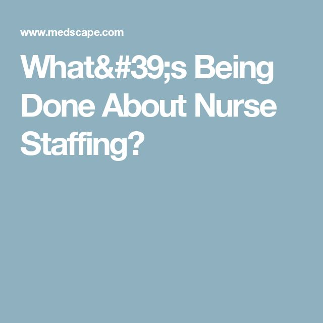 What's Being Done About Nurse Staffing?