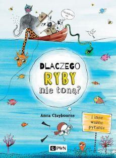 Dlaczego ryby nie toną? - Anna Claybourne
