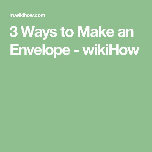 3 Ways to Make an Envelope - wikiHow