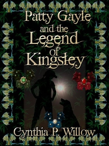 Free today! Patty Gayle and the Legend of Kingsley by Cynthia P. Willow, http://www.amazon.com/dp/B008TT8VRS/ref=cm_sw_r_pi_dp_nCKrrb1Y32J2A