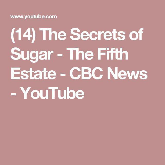 (14) The Secrets of Sugar - The Fifth Estate - CBC News - YouTube