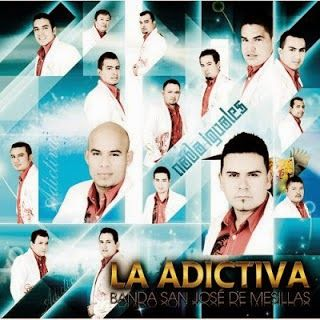 Descarga Aqui Tu Musica Favorita: La Adictiva Banda San Jose De Mesillas Album 2012 - Nada Iguales