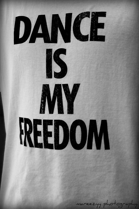 DANCE IS MY FREEDOM -♪♫ www.pinterest.com/wholoves/Dance ♪♫ #dance