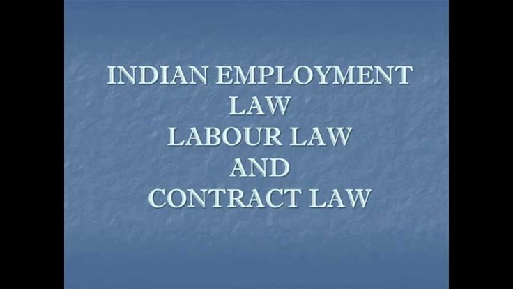 INDIAN EMPLOYMENT LAW, LABOUR LAW AND CONTRACT LAW