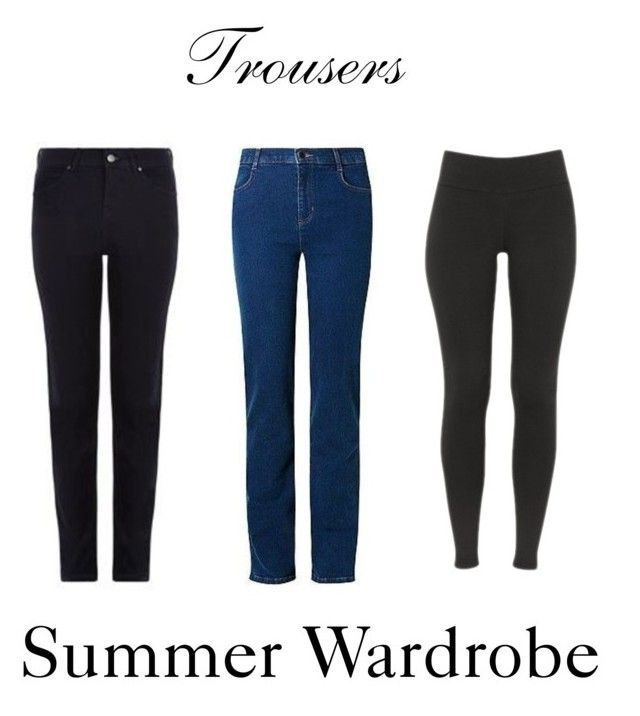 Trousers ~ Summer Wardrobe by chicgoddess88 on Polyvore