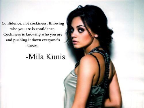 Mila Kunis: Milakunis, Inspiration, Quotes, Mila Kunis, Truth, Wisdom, Confidence