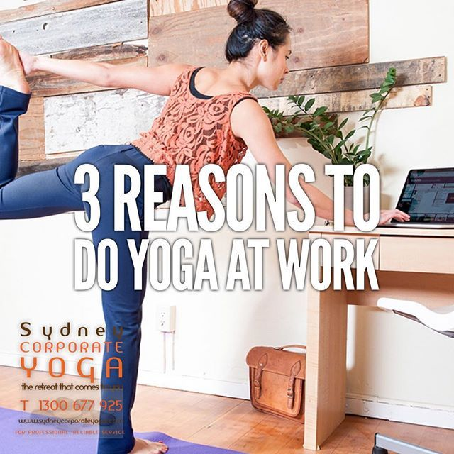 3 REASONS TO DO YOGA AT WORK http://bit.ly/2EltbYb #corporate #workplace