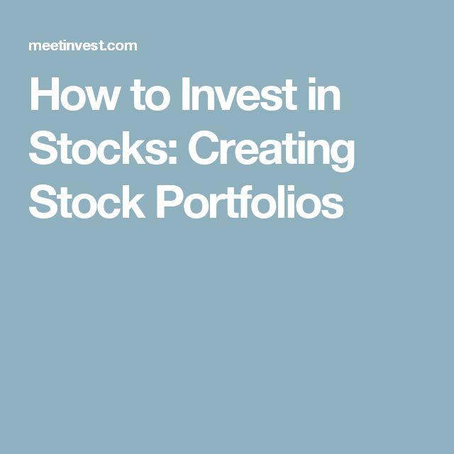 How to Invest in Stocks: Creating Stock Portfolios