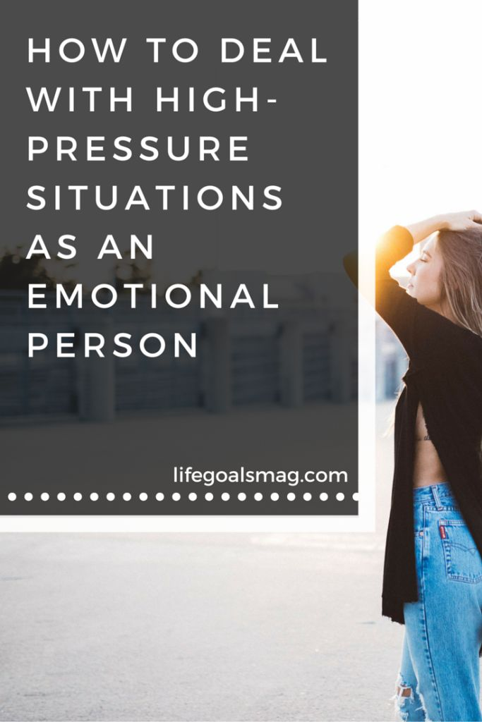 Dealing with stress as an emotional person can feel overwhelming. Here are some tips for coping with high-pressure situations.