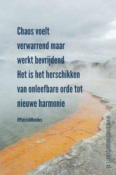 Chaos voelt verwarrend maar werkt bevrijdend. Het is het herschikken van onleefbare orde tot nieuwe harmonie...