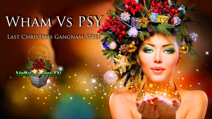 Wham Vs PSY - Last Christmas Gangnam Style