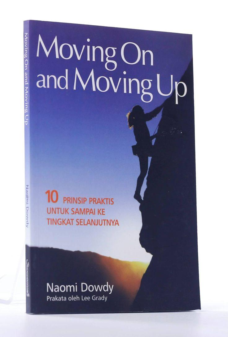 [BOOK] Moving On and Moving Up : 10 Langkah Praktis Untuk Sampai ke Tingkat Selanjutnya  #NaomiDowdy #Kekristenan #Kepemimpinan
