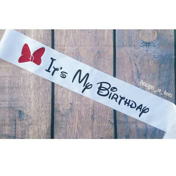Its my birthday disney party sash... Check out this item in my Etsy shop https://www.etsy.com/listing/240616749/its-my-birthday-disney-inspired-minnie