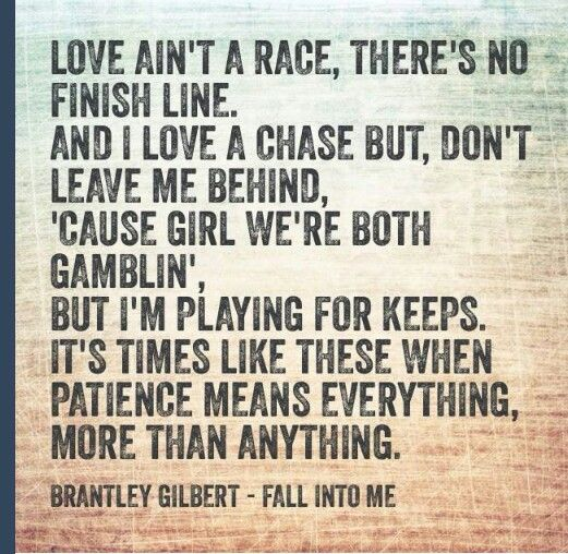 Fall Into Me ~ Brantley Gilbert