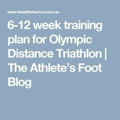 6-12 week training plan for Olympic Distance Triathlon   The Athlete's Foot Blog