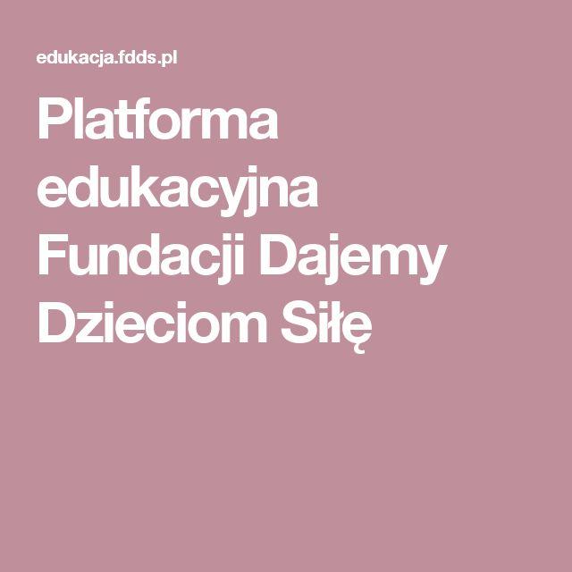 Platforma edukacyjna Fundacji Dajemy Dzieciom Siłę