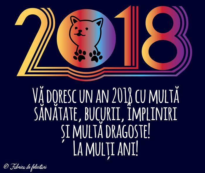 Vă doresc un an 2018 cu multă sănătate, bucurii, împliniri și multă dragoste!
