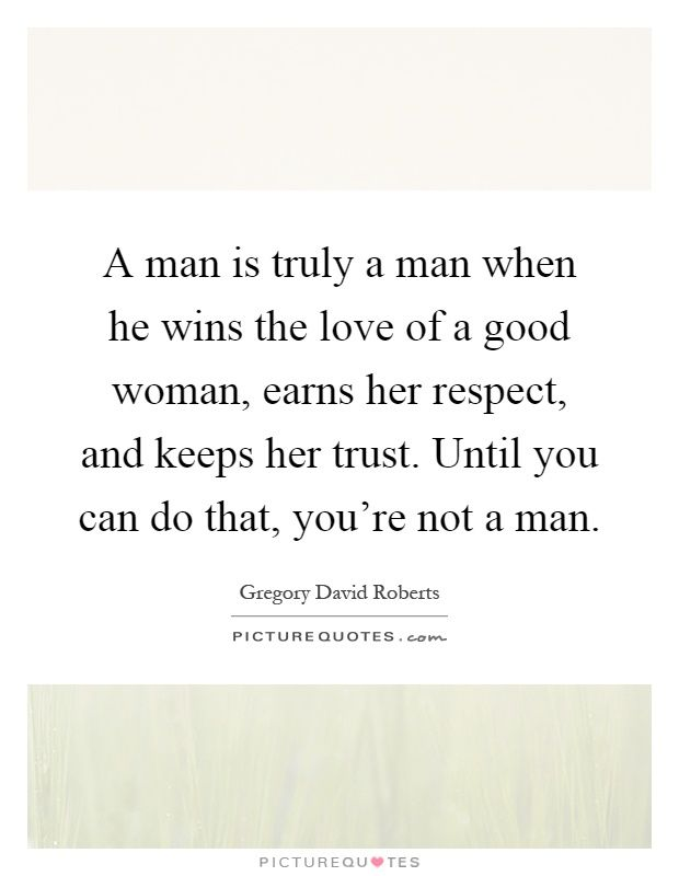 25 Best Good Men Quotes On Pinterest Relationship