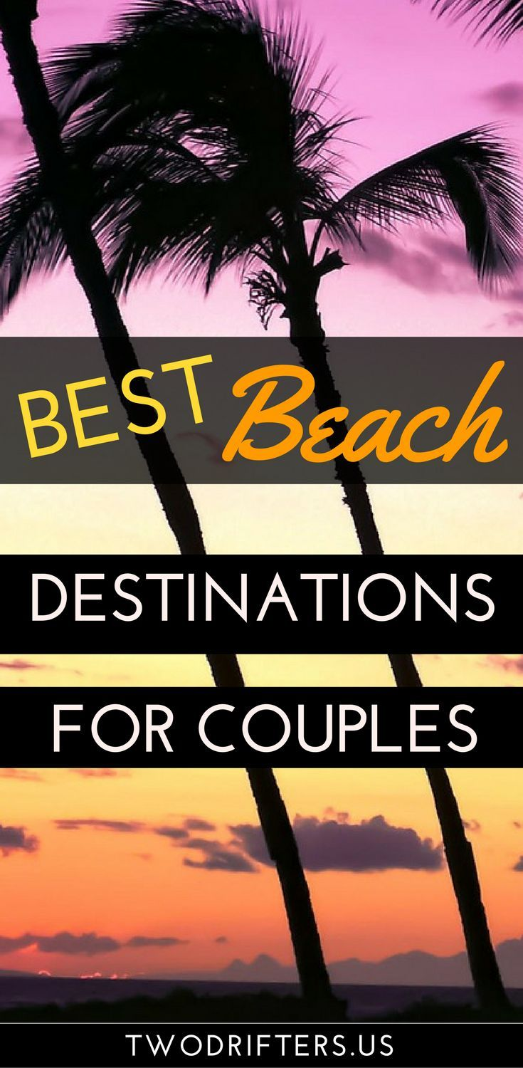 44460 best beach living images on pinterest beach houses for Top vacation destinations for couples