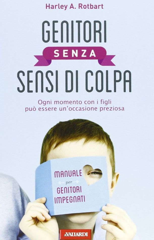 LIBRI PER GENITORI: Genitori senza sensi di colpa  http://www.piccolini.it/tips/544/libri-genitori-senza-sensi-di-colpa/