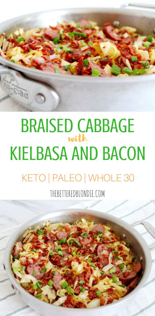 Braised Cabbage with Kielbasa and Bacon - Keto, Paleo, Whole 30 - The Bettered Blondie #keto #paleo #whole30