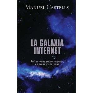La Galaxia Internet. Manuel Castells.