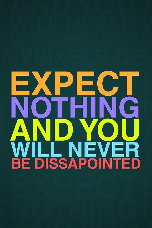 Expect Nothing Quote Wallpaper