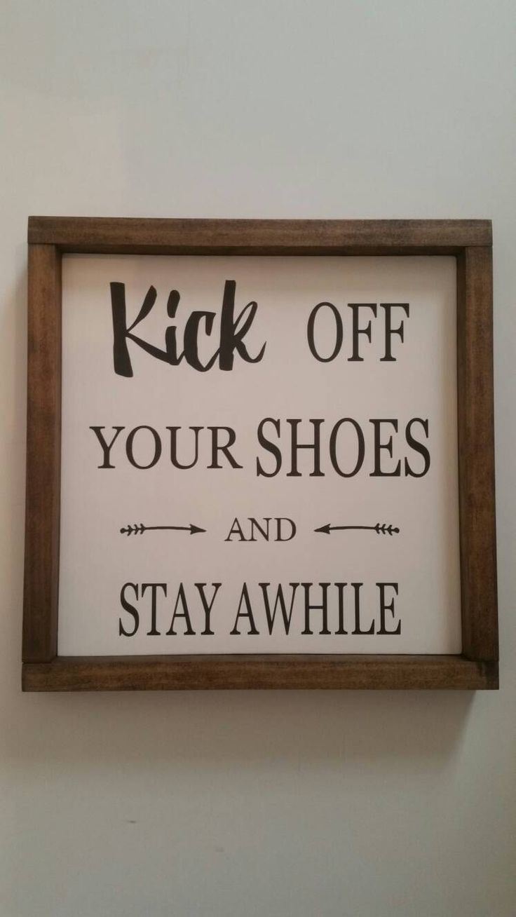 Kick Off Your Shoes And Stay Awhile Wood Sign | Take Your Shoes Off | Entry Décor | Housewarming Gift by ExpressionsOnSigns on Etsy https://www.etsy.com/listing/497275998/kick-off-your-shoes-and-stay-awhile-wood