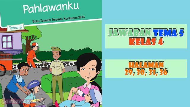 Kunci Jawaban Buku Siswa Tema 5 Kelas 4 Halaman 29 30 31 36 Buku Kurikulum Lirik Lagu