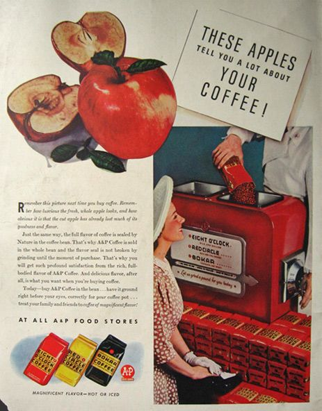 I remember getting fresh ground Eight O'Clock coffee from the A & P store when I went grocery shopping with my parents