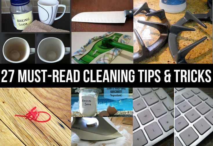 27 Must-Read Cleaning Tips & Tricks