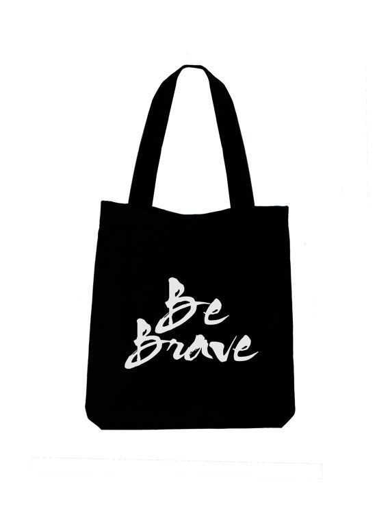 Be brave black tote bag inspirational black by ToastStationery