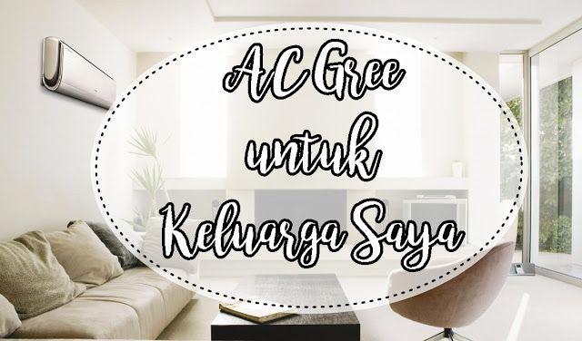 AC Gree untuk Keluarga Saya