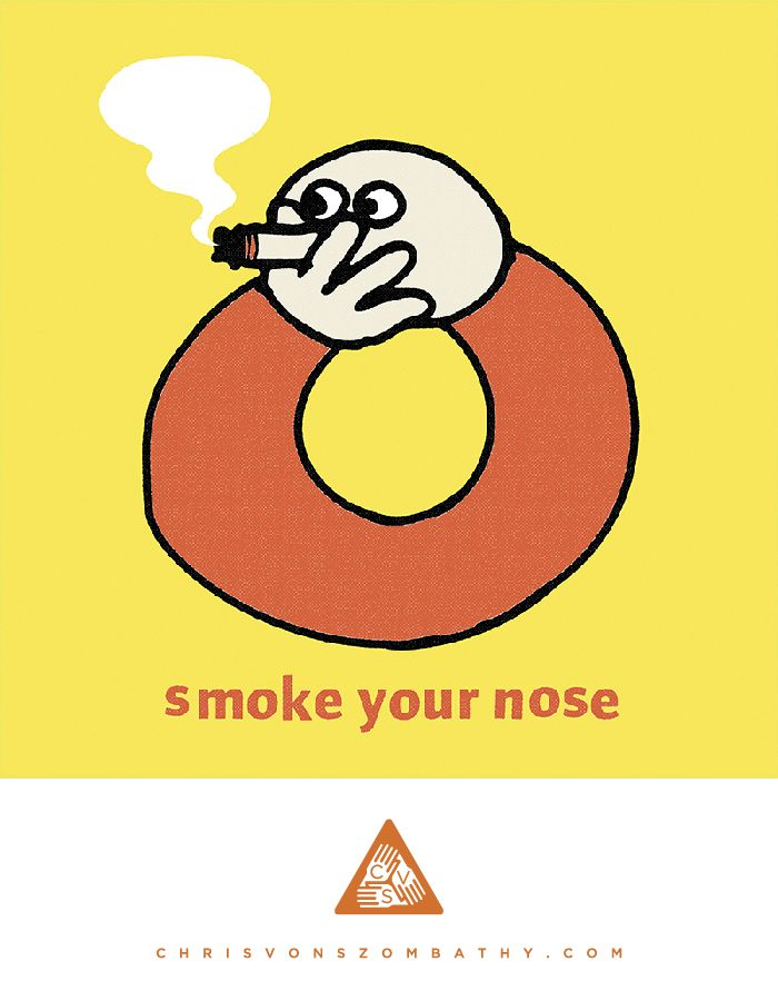 Smoke Your Nose, an illustration by artist/designer Chris von Szombathy.