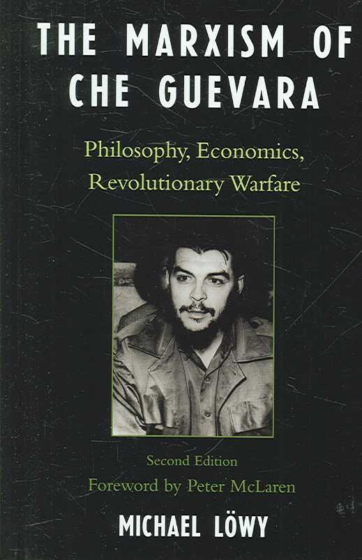 che guevara books che guevara photos che guevara  che guevara essay the marxism of che guevara philosophy economics revolutionary
