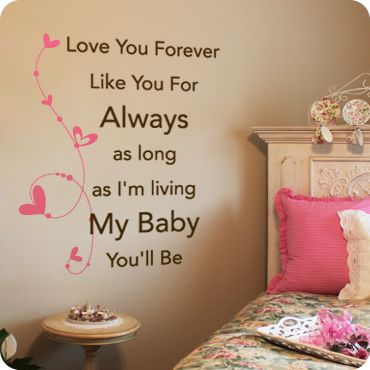 love you forever. This needs to be in my daughters room. my