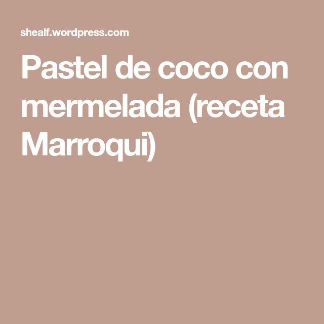 Pastel de coco con mermelada (receta Marroqui)
