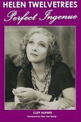 Helen Twelvetrees - Biography of a Tragic Pre-Code Beauty & Talent — Immortal Ephemera