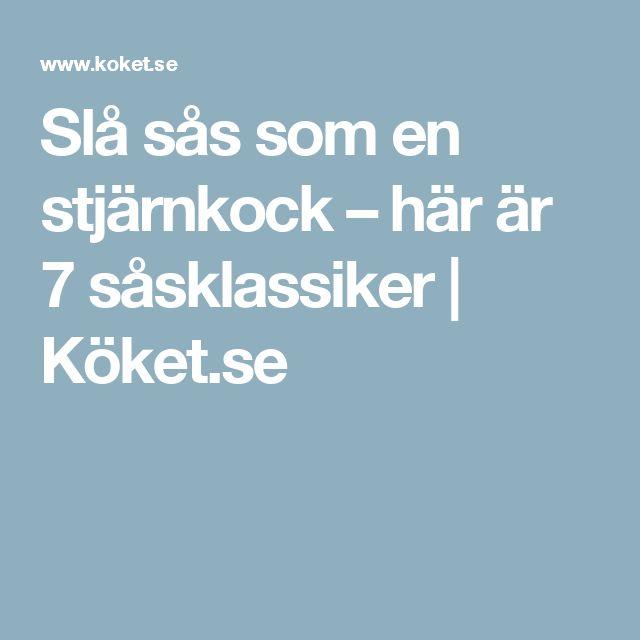 Slå sås som en stjärnkock – här är 7 såsklassiker | Köket.se