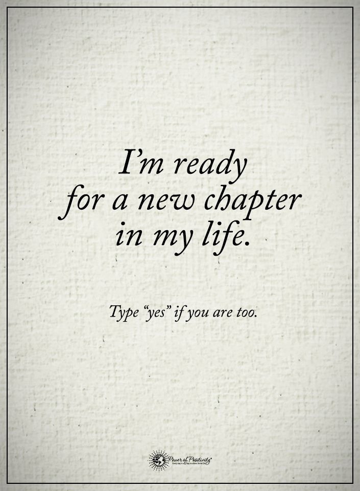 Iu0027m Ready For A New Chapter In My Life. Type YES If You Are Too.