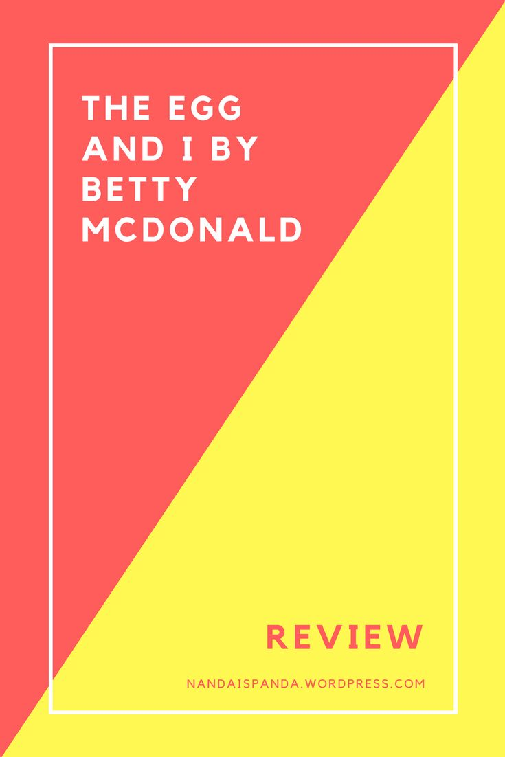 The Egg and I by Betty Mcdonald, humour, autobiography, farm life, family, good book, review, funny